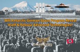 Will Antarctic German Space Program Reveal Itself & Release AdvancedTechnologies?