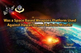 Was a Space Based Weapons Platform Used Against Hawaii bound BallisticMissile?